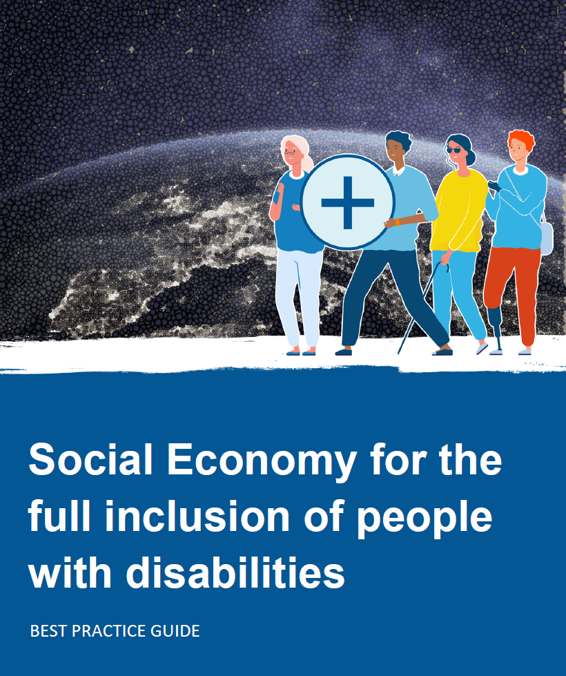 Social Economy for the Inclusion of People with Disabilities Publication of the SEE Working Group on Social Economy and Disability good practice guide SEE